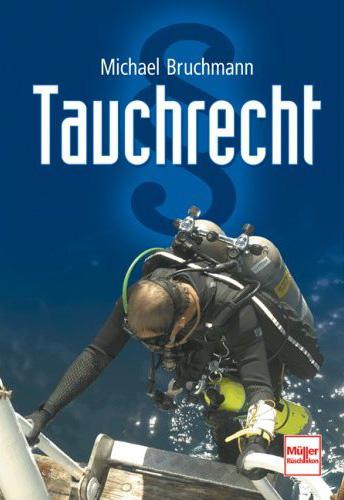 Tauchrecht - Ein Nachschlagewerk für Taucher von Michael Bruchmann